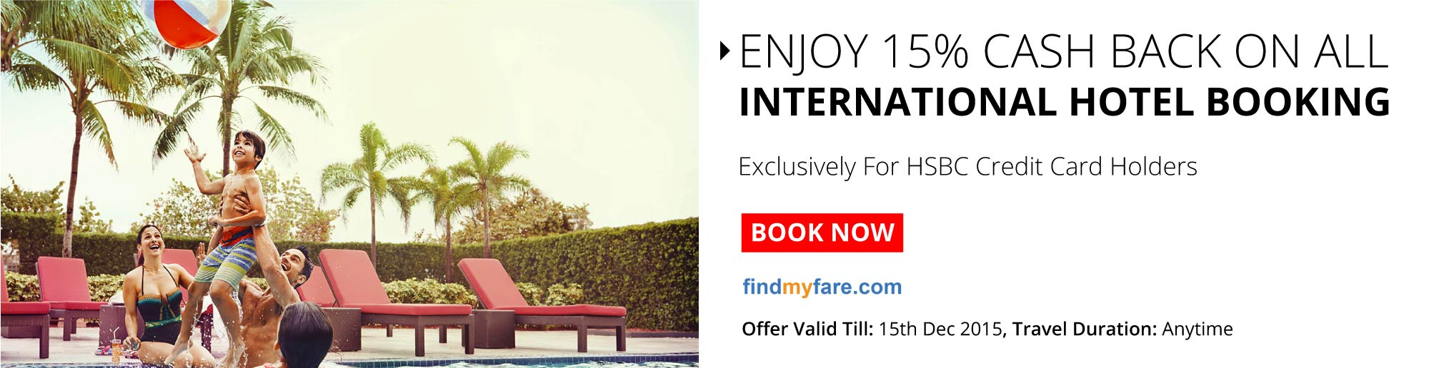 Cash Back on your International hotel booking. Hurry up! Book now!